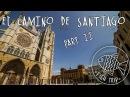 El Camino de Santiago 2016. Part II