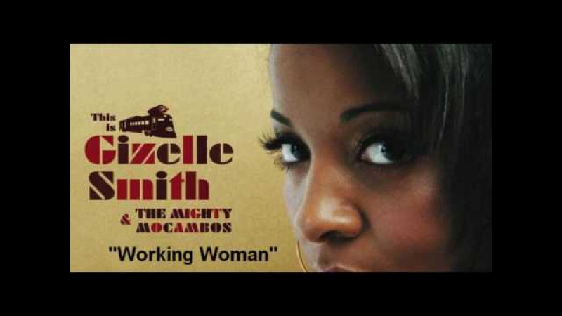 Gizelle Smith The Mighty Mocambos - Working Woman