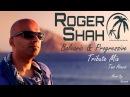 Roger Shah - Balearic Progressive Tribute Mix (Two Hours) [HQ/HD 1080p]
