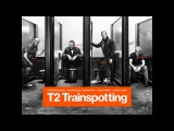 T2 Trainspotting Official Trailer  At Cinemas January 27