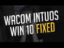 How to solve all Wacom Intuos Issues on Win10