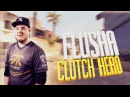 CSGO FLUSHA - CLUTCH HERO Happy Birthday Robin Rönnquist