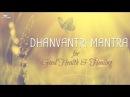 Mantra for Good Health Healing Dhanvantri Mantra