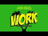 Global Deejays &amp Danny Marquez - Work (Ash &amp Nick William Remix) ft. Puppah Nas-T &amp Denise