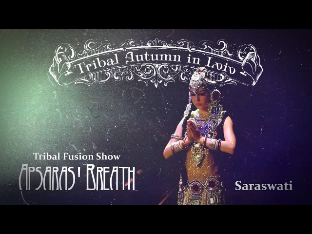 8. Saraswati @ Tribal Fusion Show Apsaras Breath (Tribal Autumn in Lviv 2016)