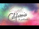 SWEET CALIFORNIA LA PELÍCULA TRAILER