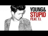 Travis Mills feat. T.I. - Young &amp Stupid Lyrics