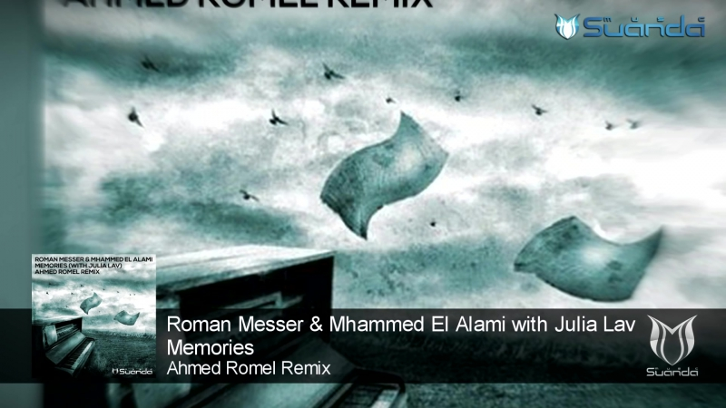 Roman Messer Mhammed El Alami with Julia Lav - Memories (Ahmed Romel Remix) [ASOT 781]