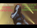 CHVRCHES EVERY OPEN EYE FULL ALBUM 2016 LIVE PERFORMANCE COMPILATION 1080p HD