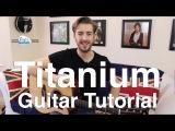 Titanium Guitar Lesson Tutorial (Acoustic) David Guetta Sia