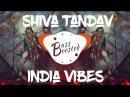 🕉 Shiva Tandava Stotram 🎧 PSY TRANCE MIX 🎧 | Porat - India Vibe (Original mix)