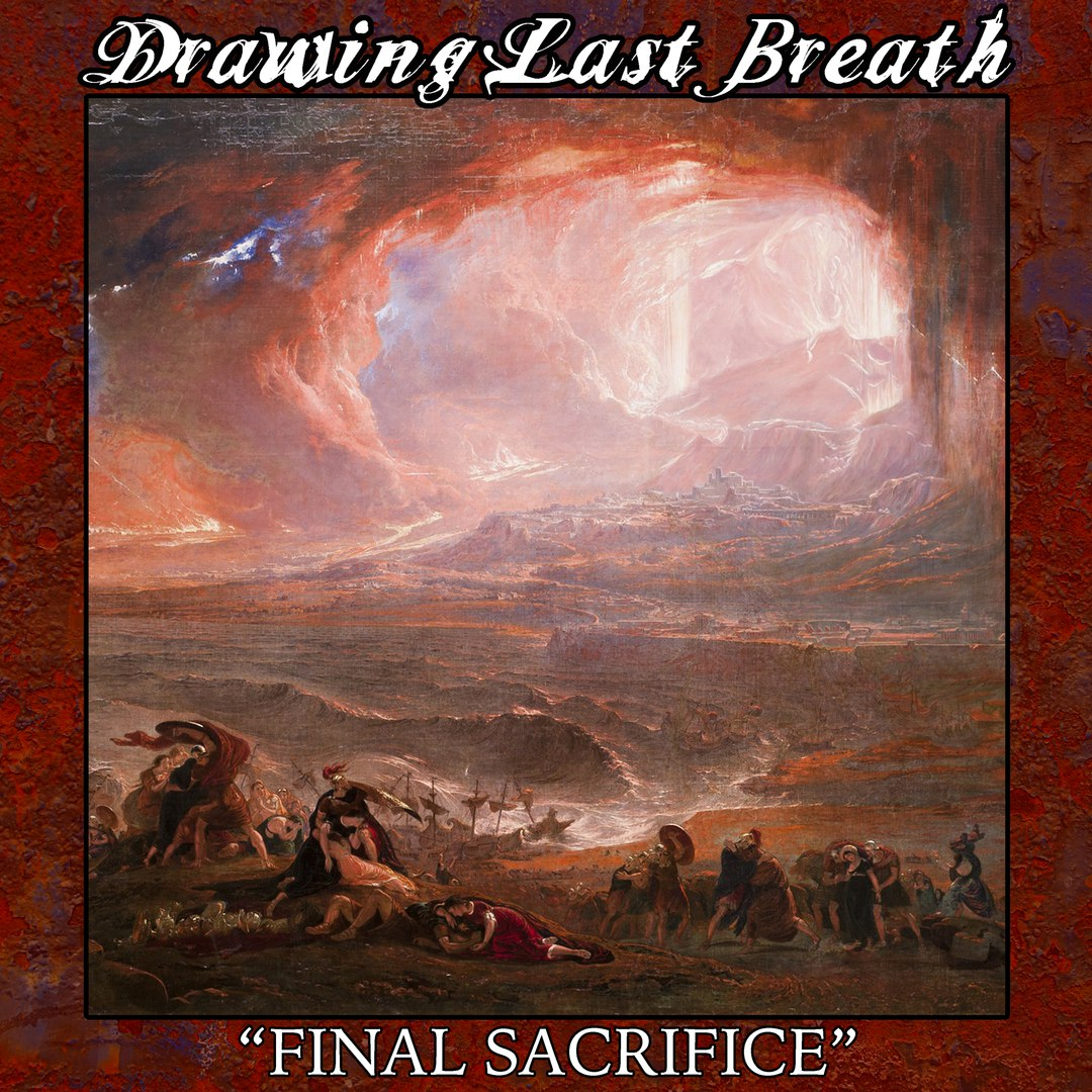 Drawing Last Breath - Final Sacrifice (2017)