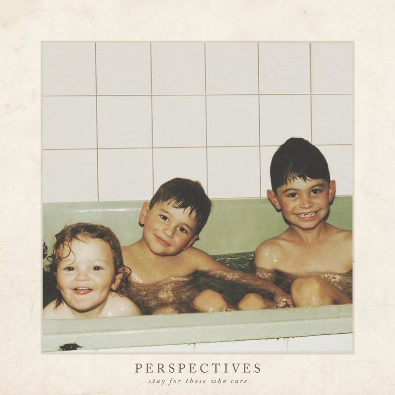 Perspectives - Stay For Those Who Care (2017)