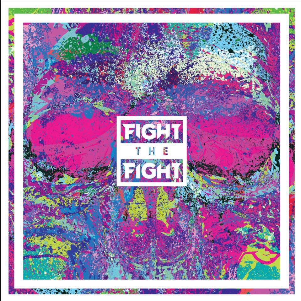 Fight The Fight - Fight The Fight (2017)