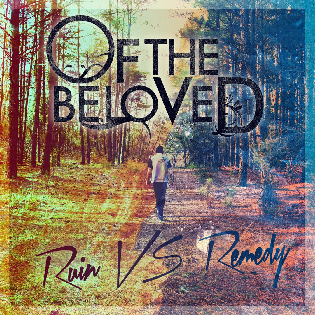 Of the Beloved - Ruin Vs. Remedy [EP] (2013)