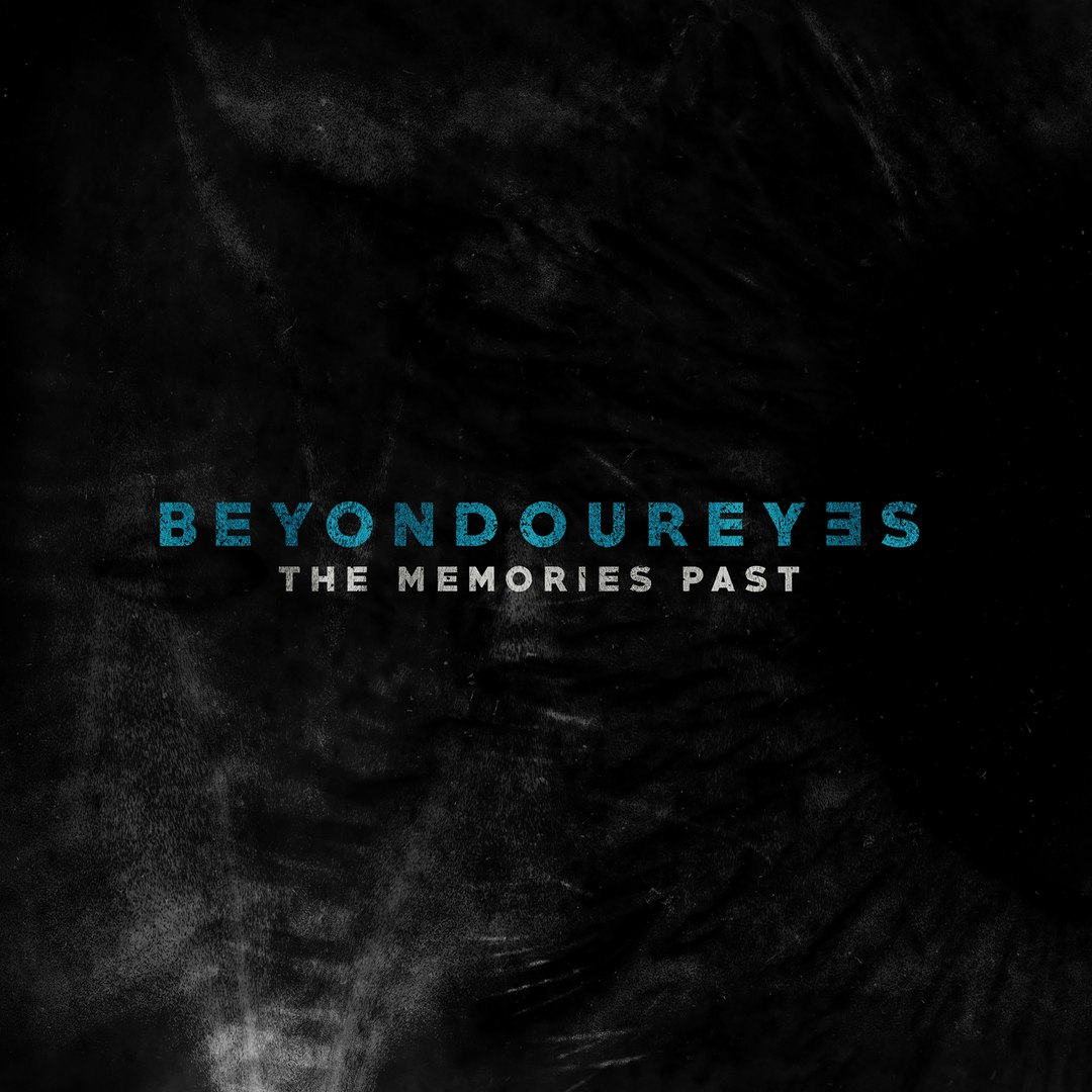 Beyond Our Eyes - The Memories Past [EP] (2017)