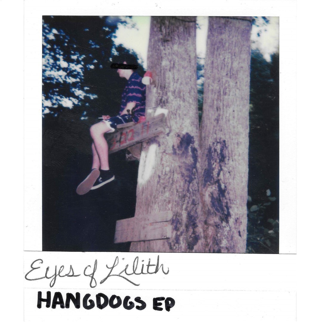 Eyes of Lilith - Hangdogs [EP] (2017)