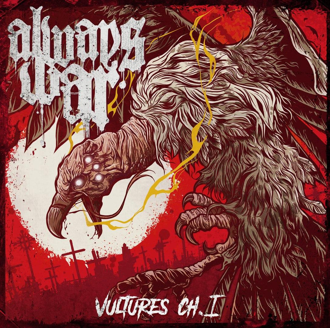 Always War - Vultures Chapter 1 [EP] (2017)