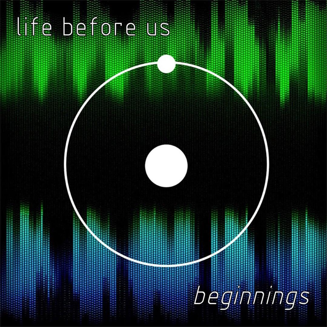 Life Before Us - Beginnings [EP] (2017)