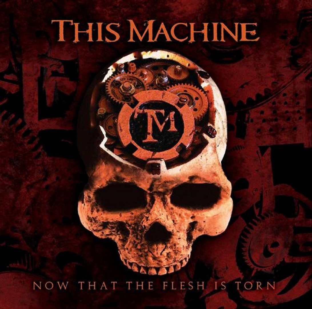 This Machine - Now That The Flesh Is Torn (2017)