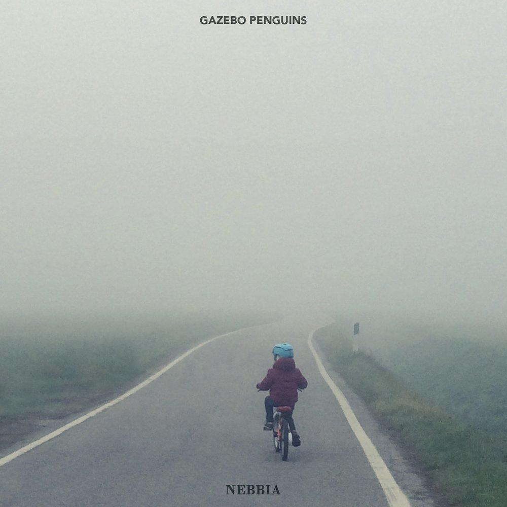 Gazebo Penguins - Nebbia (2017)