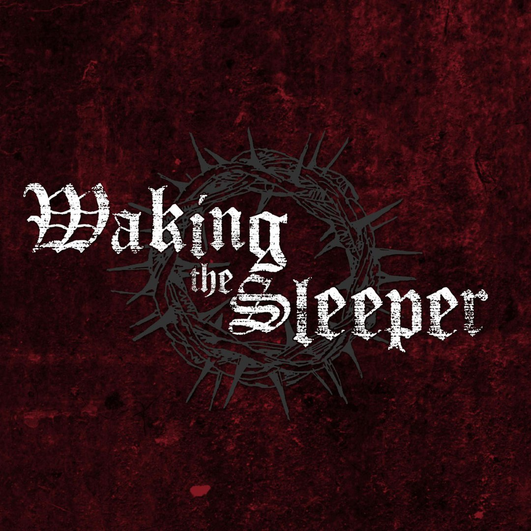 Waking the Sleeper - The 7 Deadly Sins, Pt. 1 (2017)