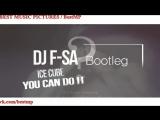Ice Cube - You Can Do It (DJ F-SA Bootleg).