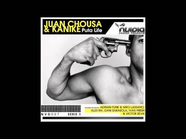 Juan Chousa Kanike (Puta Life) Original Mix_Nvidia Sound Factory