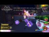 Kingdom Hearts HD 2.8 Final Chapter Prologue - E3 2016 Premium Showcase