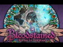 Bloodstained: Ritual of the Night (PC, PS4, Xbox One, Wii U, PS Vita)