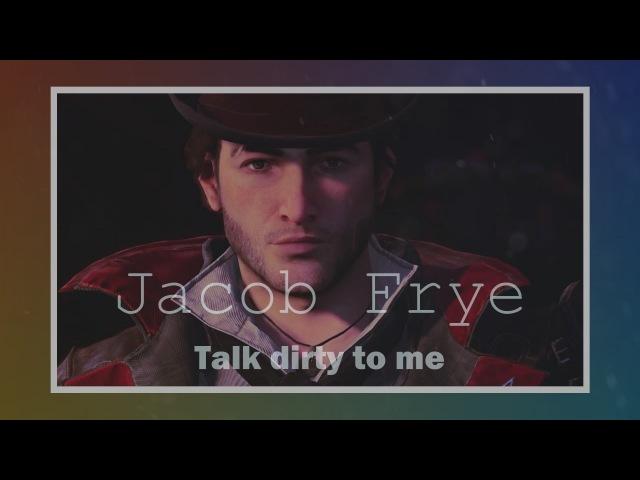Talk Dirty To Me    Jacob Frye