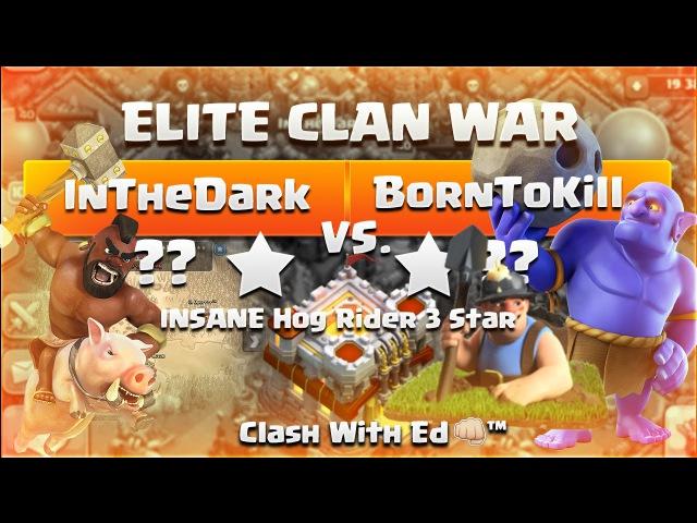 InTheDark vs BornToKill Part 1 INSANE Hog Rider 3 Star Attack WTF OMG Clash of Clans