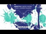 Inpetto - Need More (feat. Lauren Mason) Out Now!