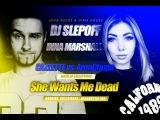 CAZZETTE vs. AronChupa x  John Rocks &amp Dima House - She Wants Me Dead (DJ Slepoff &amp Inna Marshall Mash Up)