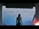 (GoT) Daenerys Targaryen   Mother of Dragons
