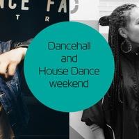 Dancehall & House WEEKEND