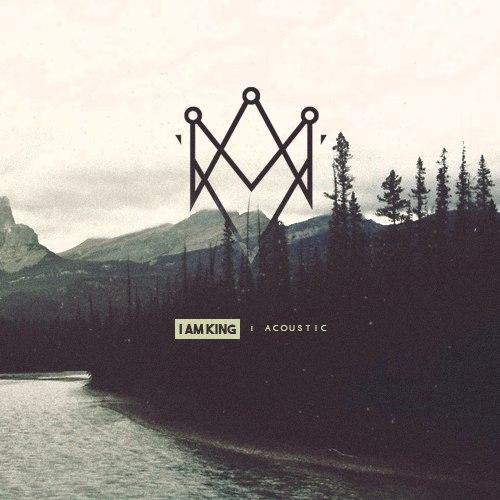 I Am King - Acoustic [EP] (2016)