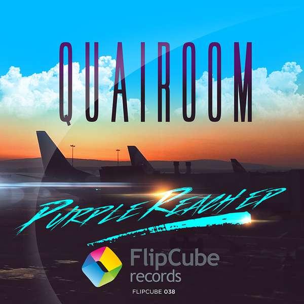 Quairoom — Purple Reach EP [FLIPCUBE038] Soon