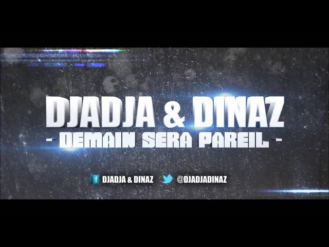 Djadja Dinaz - Demain Sera Pareil