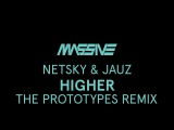 Netsky x Jauz - Higher (The Prototypes Remix)