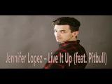 Jennifer Lopez  Live It Up (feat. Pitbull) choreography by Zhenya Mogilevskiy