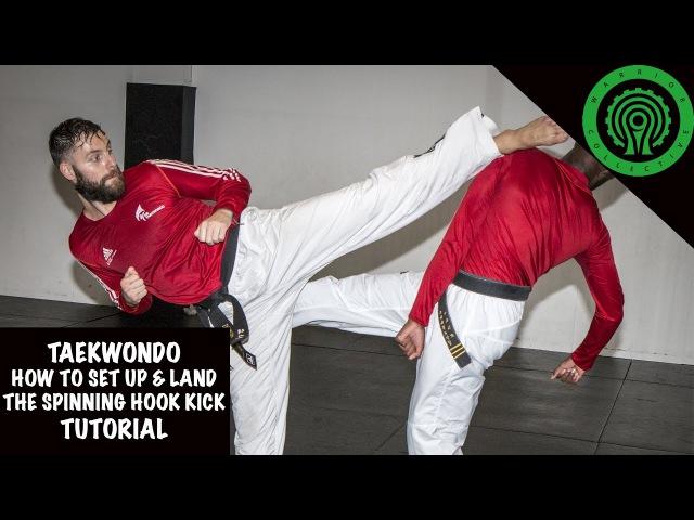 Taekwondo How to set up and land the Spinning Hook Kick Tutorial