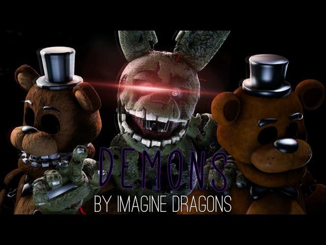 [SFM/FNAF/Music] - Demons -