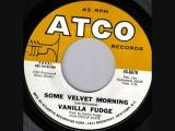 Vanilla Fudge -  Some Velvet Morning (single edit) (1969)