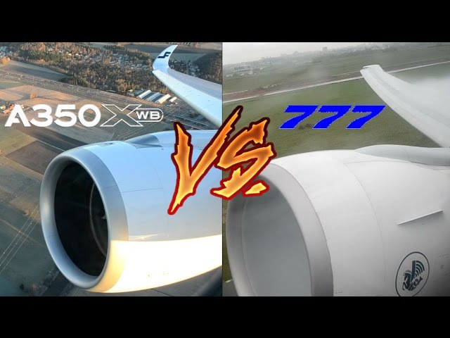 ENGINE SOUND BATTLE! A350 vs. B777. Choose your Favourite!!