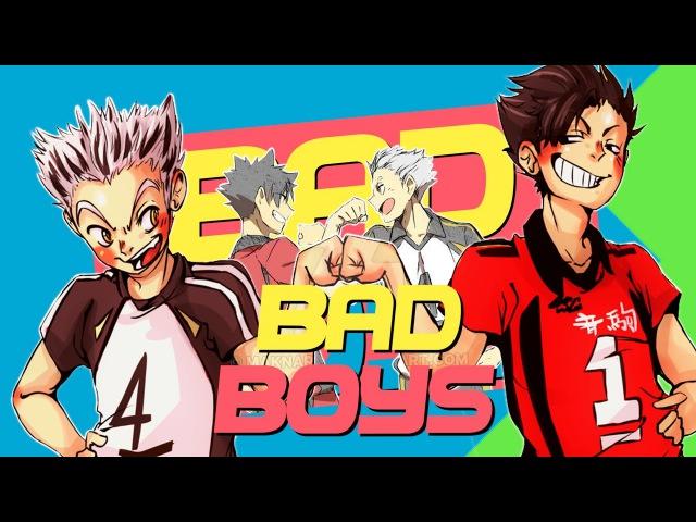 Kuroo Bokuto [Haikyuu!!] - Bad Boys~