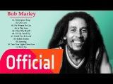 Bob Marley Greatest Hits Playlist - Best Of Bob Marley Full Album