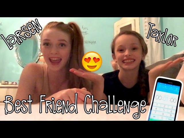 Larsen Thompson Taylor Hatala Best Friend Challenge