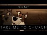 Take Me To Church | Animash MEP