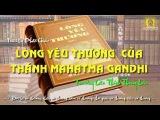 Lòng Yêu Thương Của Thánh Mahatma GanDhi, Thích Thông Lạc |Triết Lý Phật Giáo